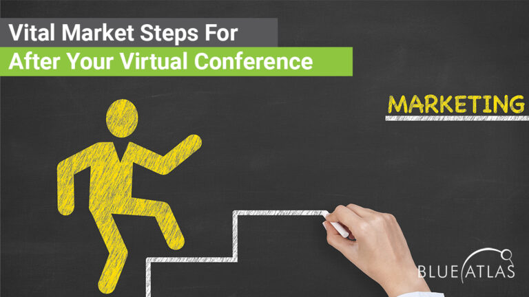 Vital Market Steps After Your Virtual Conference
