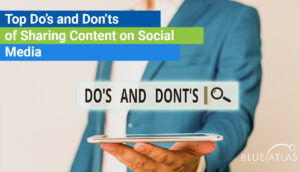 Top Do's and Don'ts of Sharing Content on Social Media