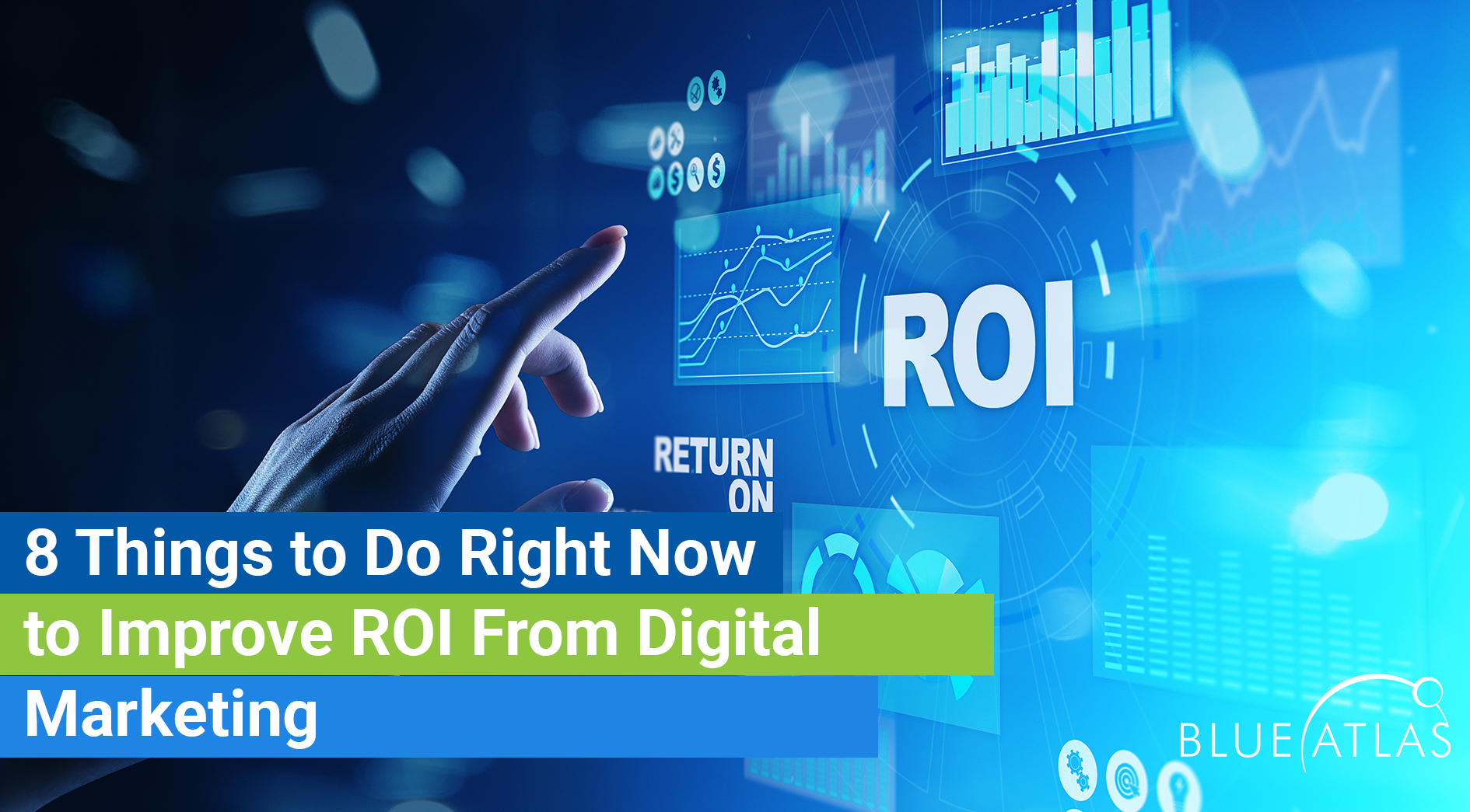 8 Things to Do Right Now to Improve ROI From Digital Marketing_