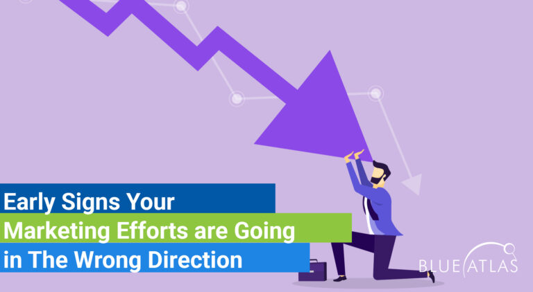 Early Signs Your Marketing Efforts are Going in The Wrong Direction