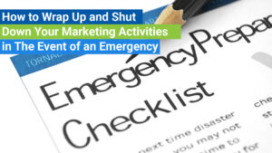 How to Shut Down Marketing Activities in an Emergency