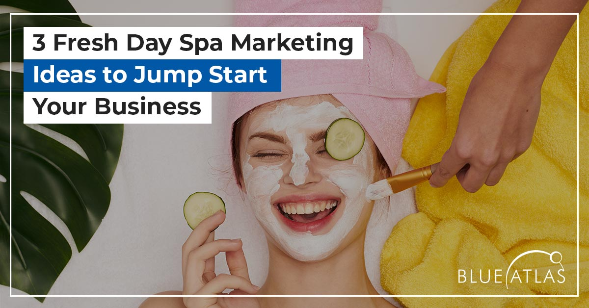 Day Spa Marketing Ideas to Jump Start Your Business