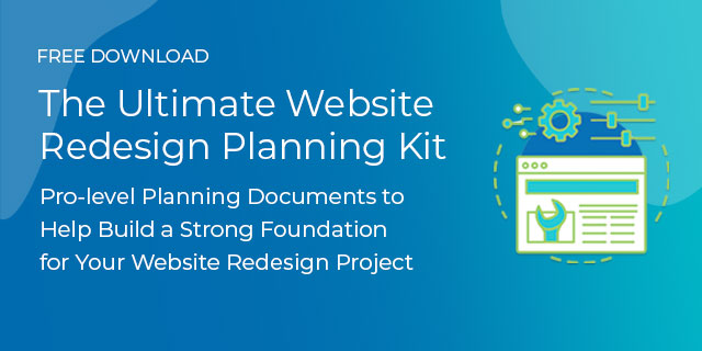 Get Access to the Ultimate Website Redesign Planning Kit